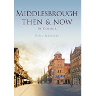 Middlesbrough Then & Now (BOK)
