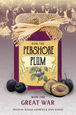 How the Pershore Plum Won the Great War (BOK)