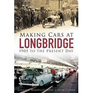 Making Cars at Longbridge (BOK)
