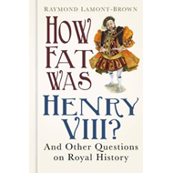 How Fat Was Henry VIII? (BOK)