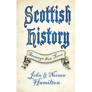 Scottish History: Strange but True (BOK)