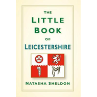 Little Book of Leicestershire (BOK)