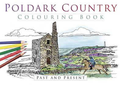 Poldark Country Colouring Book: Past & Present (BOK)