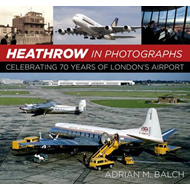 Heathrow in Photographs (BOK)