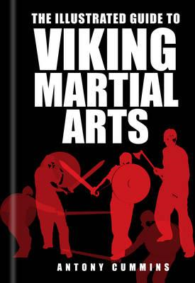 Illustrated Guide to Viking Martial Arts (BOK)