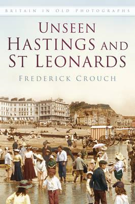 Unseen Hastings and St Leonards (BOK)