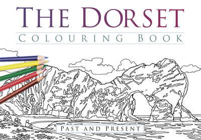 Dorset Colouring Book: Past & Present (BOK)