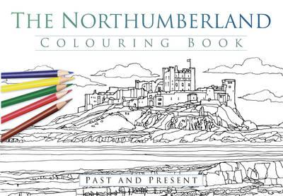 Northumberland Colouring Book: Past & Present (BOK)
