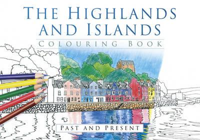 Highlands and Islands Colouring Book: Past & Present (BOK)