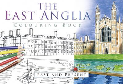East Anglia Colouring Book: Past & Present (BOK)