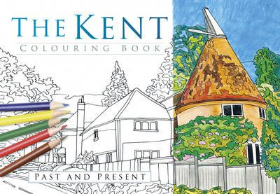 Kent Colouring Book: Past & Present (BOK)