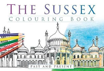 Sussex Colouring Book: Past & Present (BOK)