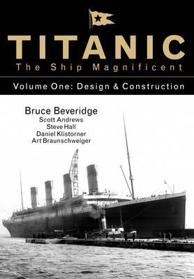 Titanic the Ship Magnificent - Volume One (BOK)