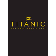 Titanic the Ship Magnificent - Slipcase (BOK)