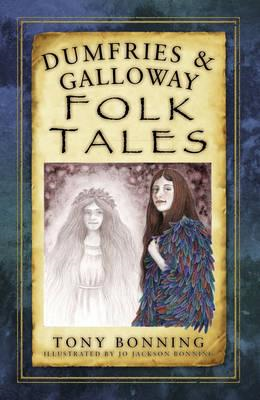 Dumfries & Galloway Folk Tales (BOK)