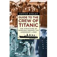 Guide to the Crew of Titanic (BOK)