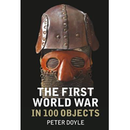First World War in 100 Objects (BOK)