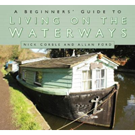 Beginners' Guide to Living on the Waterways (BOK)