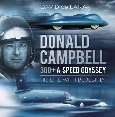 Donald Campbell - 300+ A Speed Odyssey (BOK)