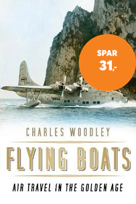 Flying Boats - Air Travel in the Golden Age (BOK)