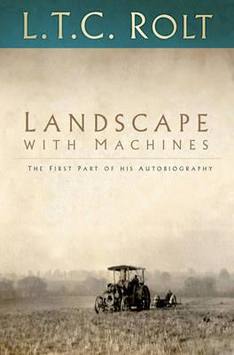 Landscape with Machines: The First Part of his Autobiography (BOK)