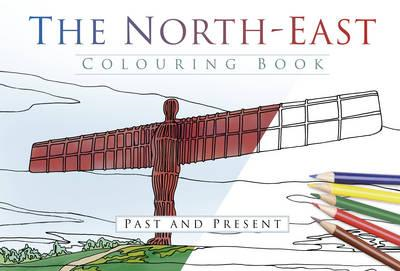 North East Colouring Book: Past and Present (BOK)