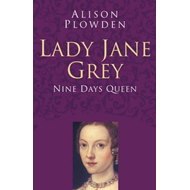 Lady Jane Grey Classic Histories Series (BOK)