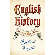 English History: Strange but True (BOK)