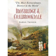 'The Most Extraordinary District in the World': Ironbridge & (BOK)