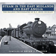 Steam in the East Midlands and East Anglia (BOK)