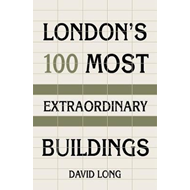 London's 100 Most Extraordinary Buildings (BOK)