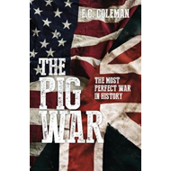 Pig War: The Most Perfect War in History (BOK)
