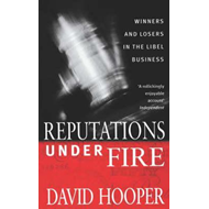 Reputations Under Fire: Winners and Losers in the Libel Business (BOK)