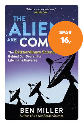 The Aliens Are Coming! - The Exciting and Extraordinary Science Behind Our Search for Life in the Un (BOK)