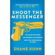 Shoot the Messenger (BOK)
