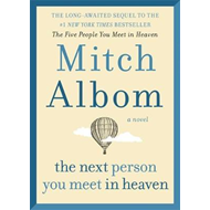 Produktbilde for The Next Person You Meet in Heaven - The sequel to The Five People You Meet in Heaven (BOK)
