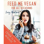 Feed Me Vegan: For All Occasions (BOK)