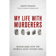 Produktbilde for My Life with Murderers - Behind Bars with the World's Most Violent Men (BOK)