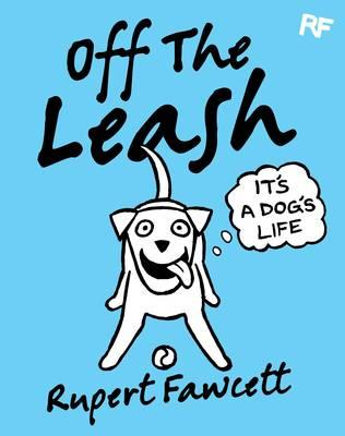 Off The Leash: It's a Dog's Life (BOK)