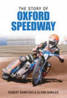Story of Oxford Speedway (BOK)