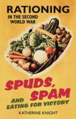 Spuds, Spam and Eating for Victory (BOK)