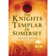 Knights Templar in Somerset (BOK)