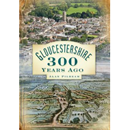 Gloucestershire 300 Years Ago (BOK)