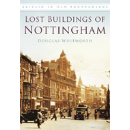 Lost Buildings of Nottingham (BOK)
