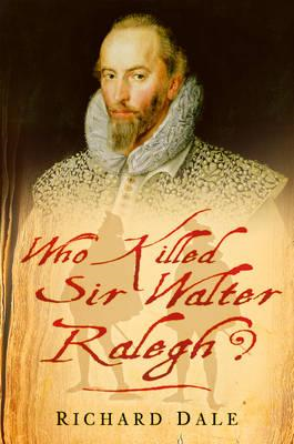 Who Killed Sir Walter Ralegh? (BOK)