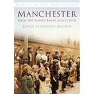 Manchester: From the Robert Banks Collection (BOK)