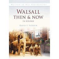 Walsall Then & Now (BOK)