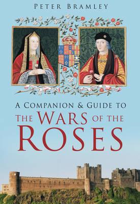 Companion and Guide to the Wars of the Roses (BOK)