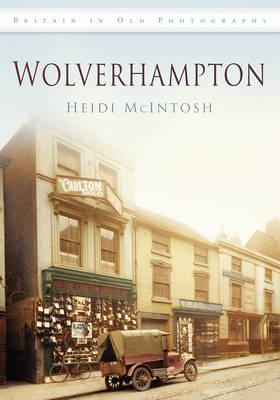 Wolverhampton (in Old Photographs) (BOK)