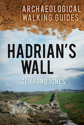 Hadrian's Wall: An Archaeological Walking Guide (BOK)
